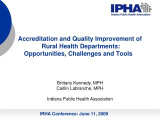 Accreditation and Quality Improvement of  Rural Health Departments:  Opportunities, Challenges and Tools