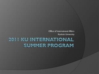 2011 KU INTERNATIONAL  SUMMER PROGRAM