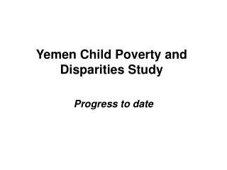 Yemen Child Poverty and Disparities Study