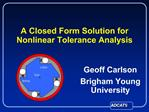 A Closed Form Solution for Nonlinear Tolerance Analysis
