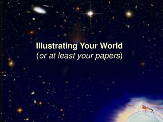 Illustrating Your World ( or at least your papers )