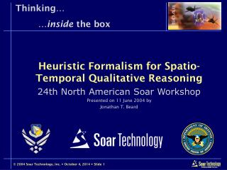 Heuristic Formalism for Spatio-Temporal Qualitative Reasoning