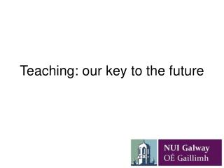 Teaching: our key to the future