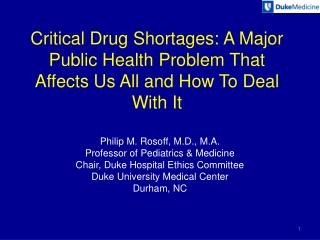 Critical Drug Shortages: A Major Public Health Problem That Affects Us All and How To Deal With It