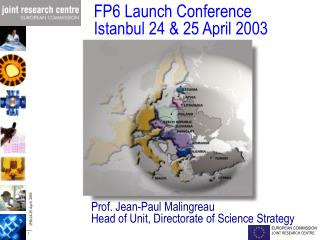FP6 Launch Conference Istanbul 24 & 25 April 2003