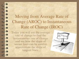 Moving from Average Rate of Change (AROC) to Instantaneous Rate of Change (IROC)