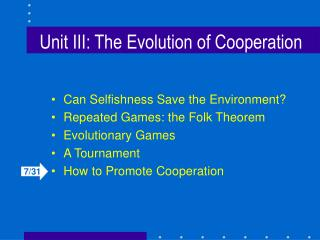 Unit III: The Evolution of Cooperation
