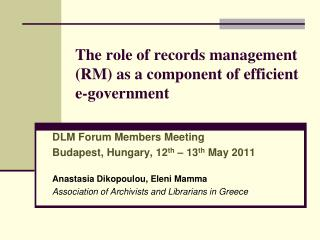 The role of records management (RM) as a component of efficient e-government