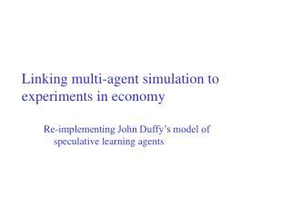 Linking multi-agent simulation to experiments in economy