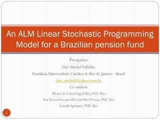 An ALM Linear Stochastic Programming Model for a Brazilian pension fund