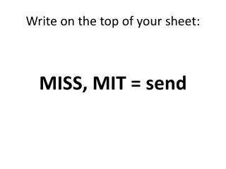 Write on the top of your sheet: