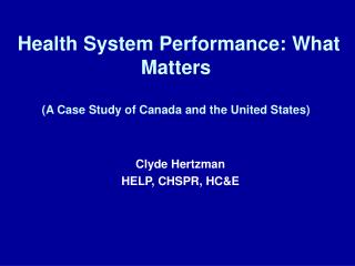 Health System Performance: What Matters (A Case Study of Canada and the United States)
