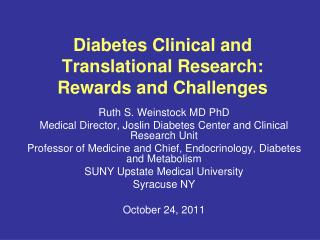 Diabetes Clinical and Translational Research: Rewards and Challenges