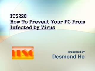 ITS220 –  How To Prevent Your PC From Infected by Virus