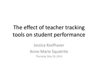 The effect of teacher tracking tools on student performance