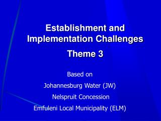 Establishment and Implementation Challenges Theme 3
