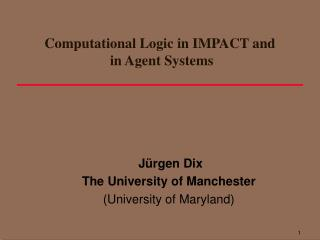 Computational Logic in IMPACT and  in Agent Systems