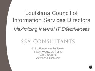 Louisiana Council of Information Services Directors Maximizing Internal IT Effectiveness