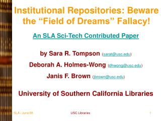"Institutional Repositories: Beware the ""Field of Dreams"" Fallacy!"