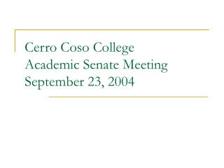 Cerro Coso College Academic Senate Meeting September 23, 2004