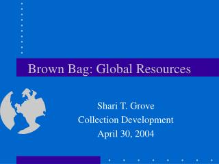 Brown Bag: Global Resources