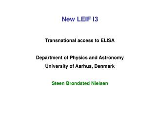 New LEIF I3 Transnational access to ELISA Department of Physics and Astronomy