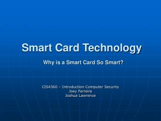 Smart Card Technology Why is a Smart Card So Smart?