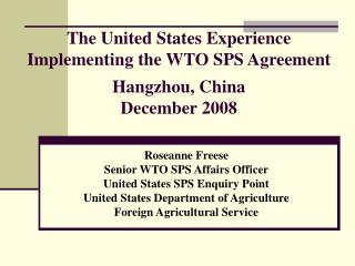 The United States Experience Implementing the WTO SPS Agreement Hangzhou, China December 2008