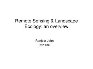 Remote Sensing & Landscape Ecology: an overview