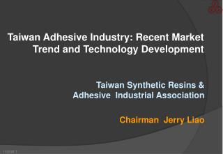 Taiwan Adhesive Industry: Recent Market Trend and Technology Development