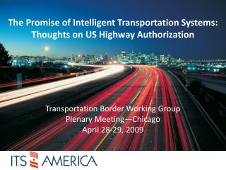 The Promise of Intelligent Transportation Systems: Thoughts on US Highway Authorization