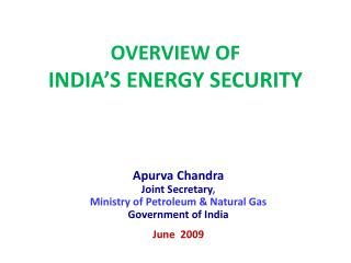 OVERVIEW OF  INDIA'S ENERGY SECURITY