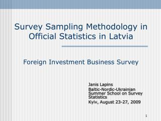 Survey Sampling Methodology in Official Statistics in Latvia Foreign Investment Business Survey