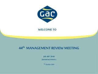 44 th   MANAGEMENT REVIEW MEETING JUL-SEP  2010 ( REPORTING PERIOD ) 7 th  October 2010