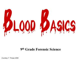 9 th  Grade Forensic Science