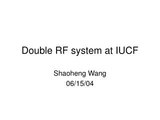 Double RF system at IUCF