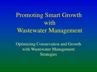Promoting Smart Growth  with  Wastewater Management