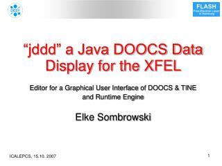 """jddd"" a Java DOOCS Data Display for the XFEL"