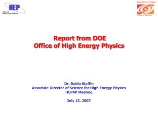 Report from DOE  Office of High Energy Physics
