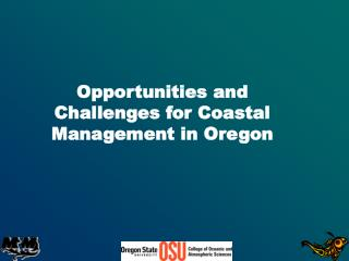 Opportunities and Challenges for Coastal Management in Oregon