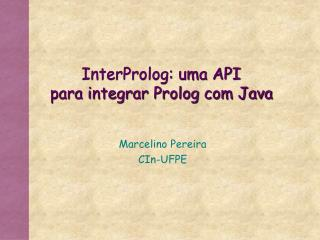 InterProlog: uma API  para integrar Prolog com Java