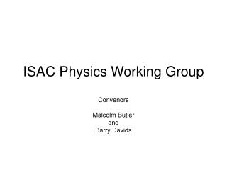 ISAC Physics Working Group