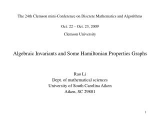 Algebraic Invariants and Some Hamiltonian Properties Graphs  Rao Li Dept. of mathematical sciences