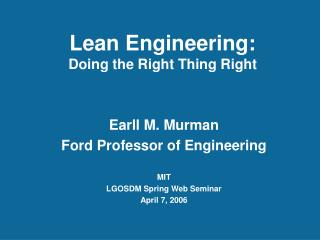 Lean Engineering: Doing the Right Thing Right