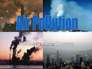 Pollutants  and its  Sources
