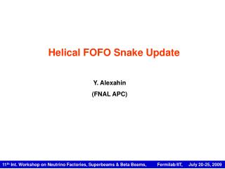 Helical FOFO Snake Update