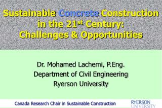 Sustainable  Concrete  Construction in the 21 st  Century:  Challenges & Opportunities