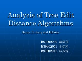 Analysis of Tree Edit Distance Algorithms Serge Dulucq and H é l è ne