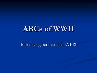 ABCs of WWII