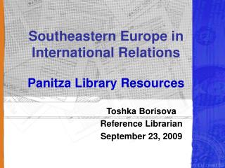 Southeastern Europe in International Relations Panitza Library Resources